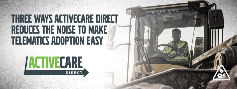 Three ways ActiveCare Direct reduces the noise to make telematics adoption easy