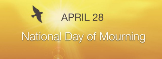Canadian Centre for Occupational Health and Safety (CCOHS) reminds all of us to take care on National Day of Mourning